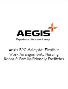 Aegis BPO Malaysia: Flexible Work Arrangement, Nursing Room & Family-Friendly Facilities