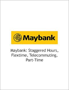 Maybank: Staggered Hours, Flextime, Telecommuting, Part-Time