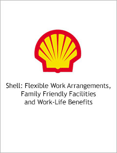 Shell: Flexible Work Arrangements, Family Friendly Facilities and Work-Life Benefits